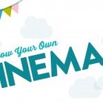Grow Your Own Cinema